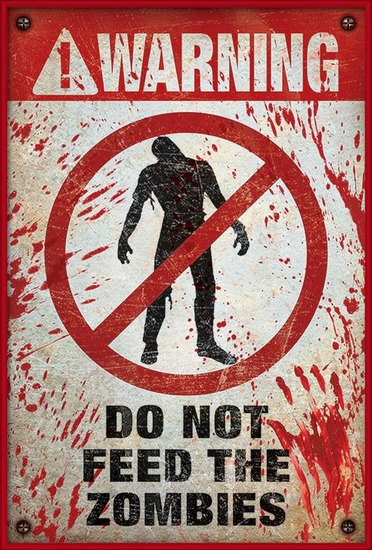Warning - do not feed the zombies Plakát
